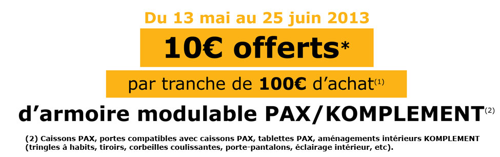 alerte promo pax komplement 10 offerts par tranche de 100 d 39 achat ikeaddict. Black Bedroom Furniture Sets. Home Design Ideas